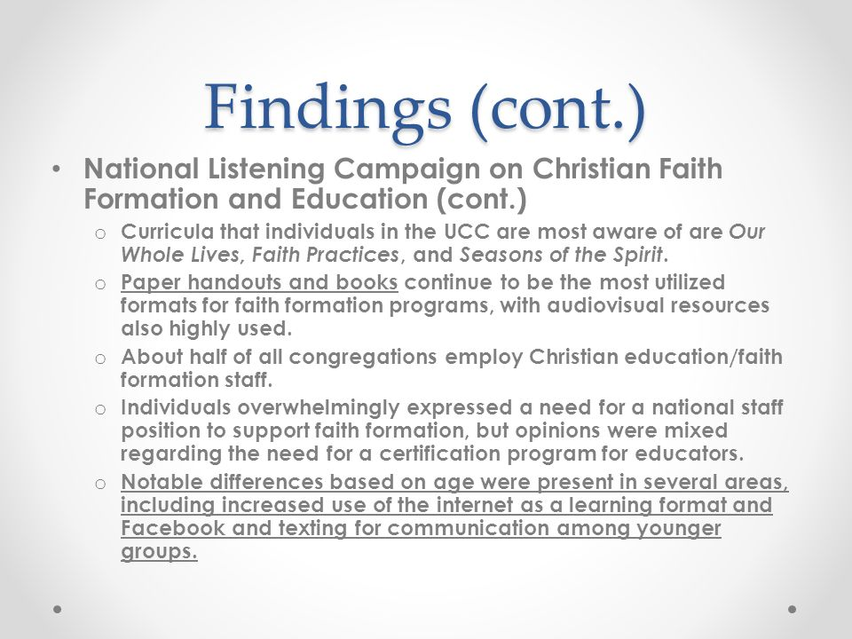 Findings (cont.) National Listening Campaign on Christian Faith Formation and Education (cont.) o Curricula that individuals in the UCC are most aware