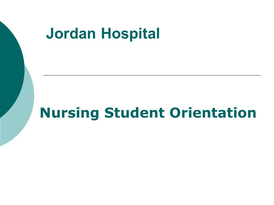 Jordan Hospital Nursing Student Orientation