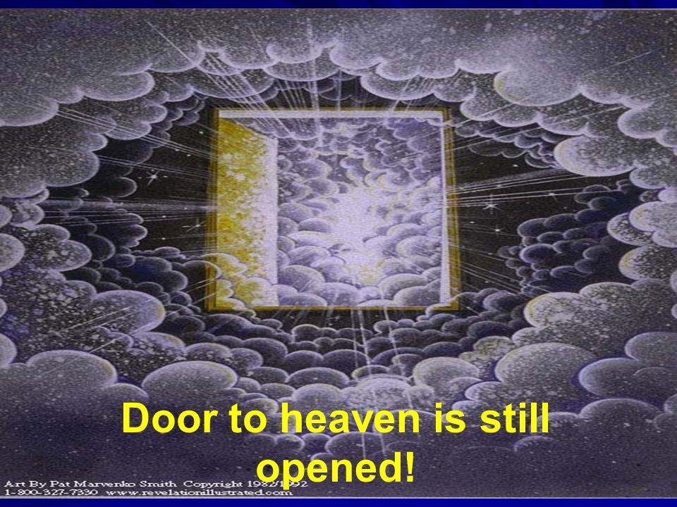 Noah forshadowing Christ 25 Door to heaven is still opened!