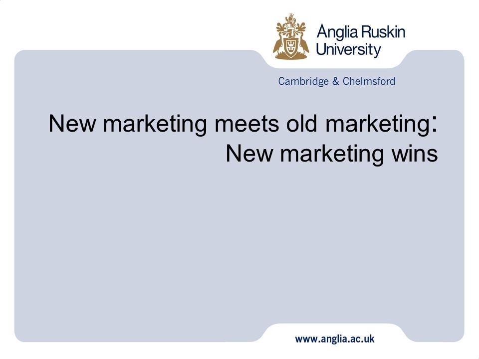New marketing meets old marketing : New marketing wins