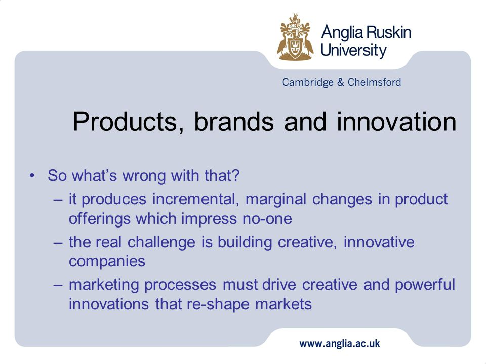 Products, brands and innovation So whats wrong with that.