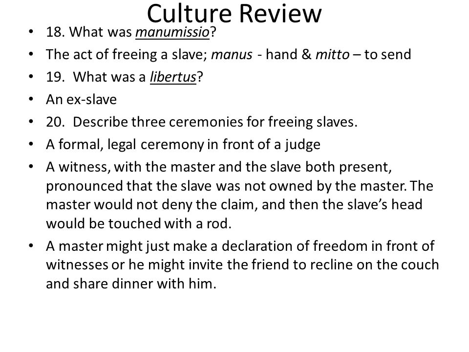 Culture Review 21.In what two activities could a freedman not participate.