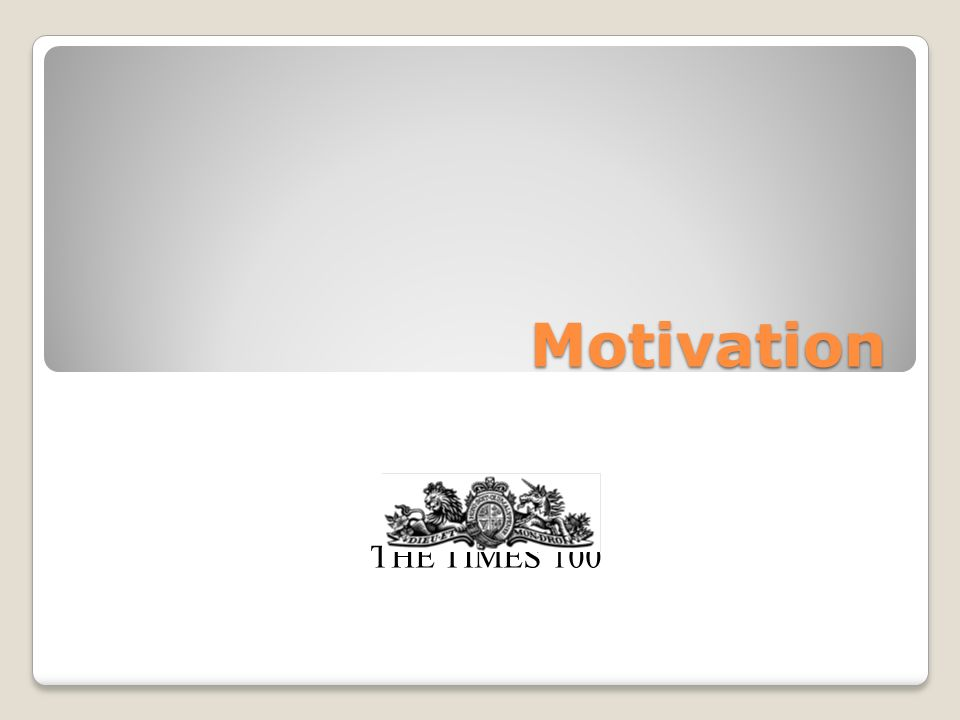 Motivation THE TIMES 100