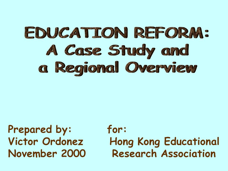 Prepared by: for: Victor Ordonez Hong Kong Educational November 2000 Research Association