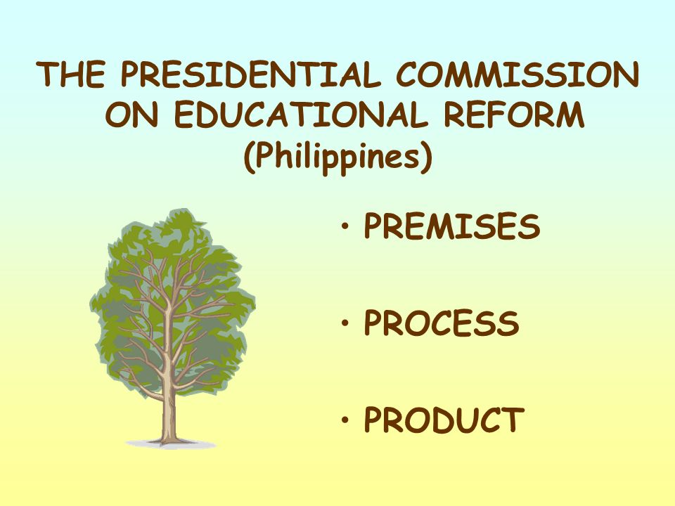 PREMISES Challenge of Emerging Demands Broad Definitions: Formal and Nonformal Role of State; Role of Private Sector Values Affecting Philippine Education