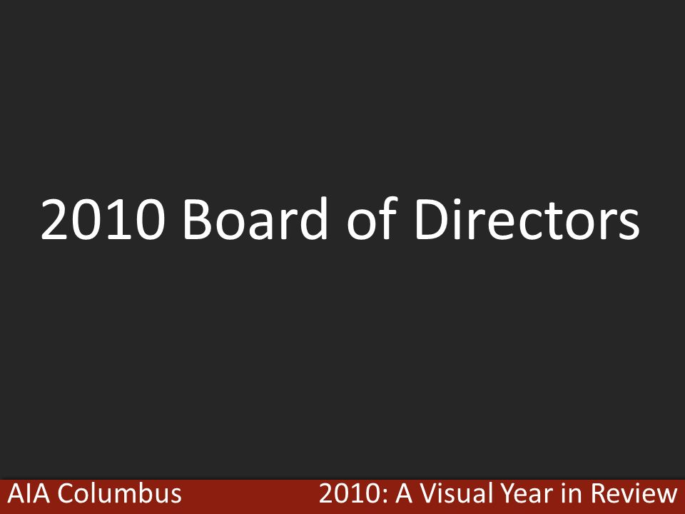 2010: A Visual Year in ReviewAIA Columbus 2010 Board of Directors