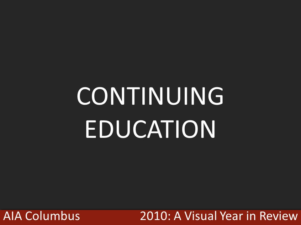 2010: A Visual Year in ReviewAIA Columbus CONTINUING EDUCATION