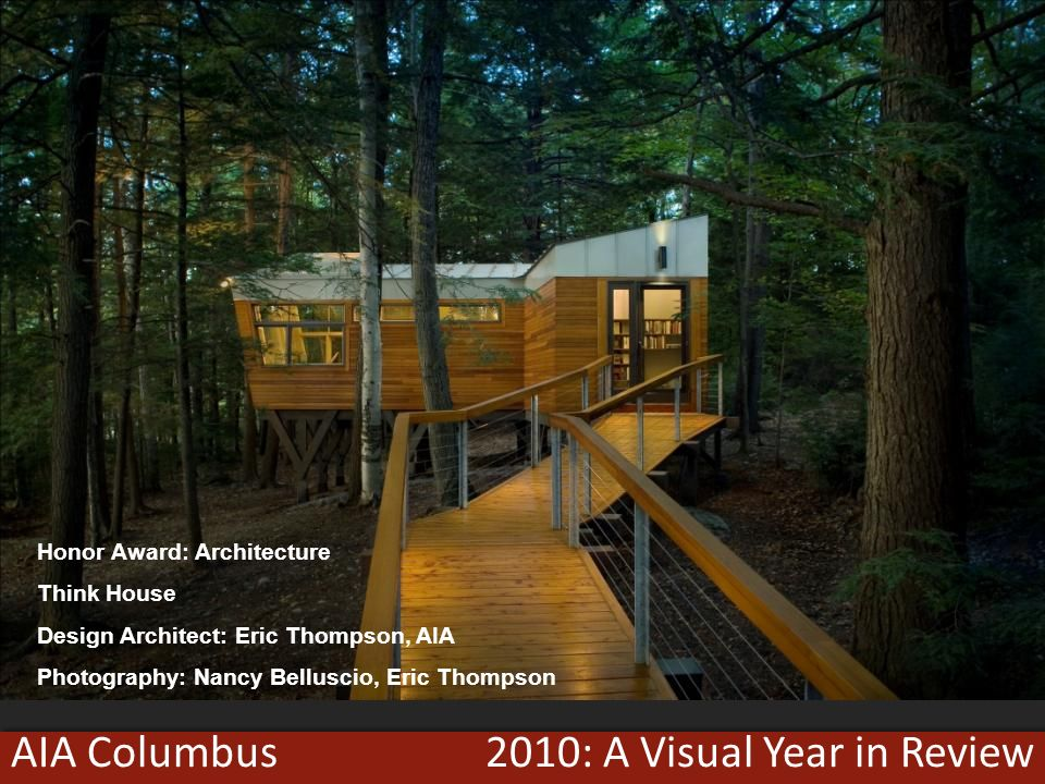 2010: A Visual Year in ReviewAIA Columbus Honor Award: Architecture Think House Design Architect: Eric Thompson, AIA Photography: Nancy Belluscio, Eric Thompson