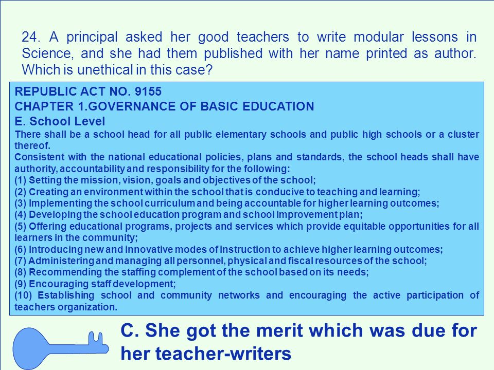 C. She got the merit which was due for her teacher-writers 24. A principal asked her good teachers to write modular lessons in Science, and she had th