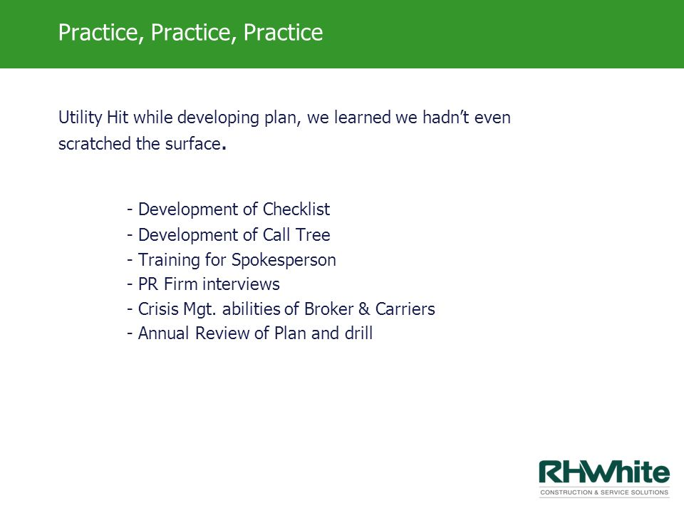 Practice, Practice, Practice Utility Hit while developing plan, we learned we hadnt even scratched the surface. - Development of Checklist - Developme