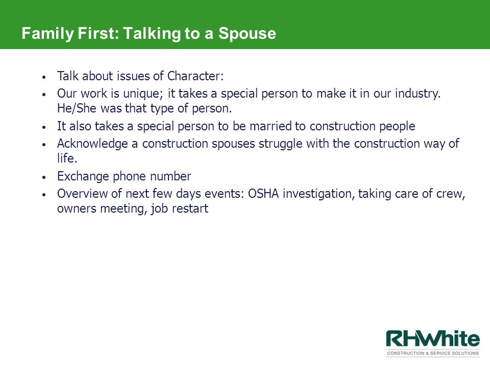Family First: Talking to a Spouse Talk about issues of Character: Our work is unique; it takes a special person to make it in our industry. He/She was
