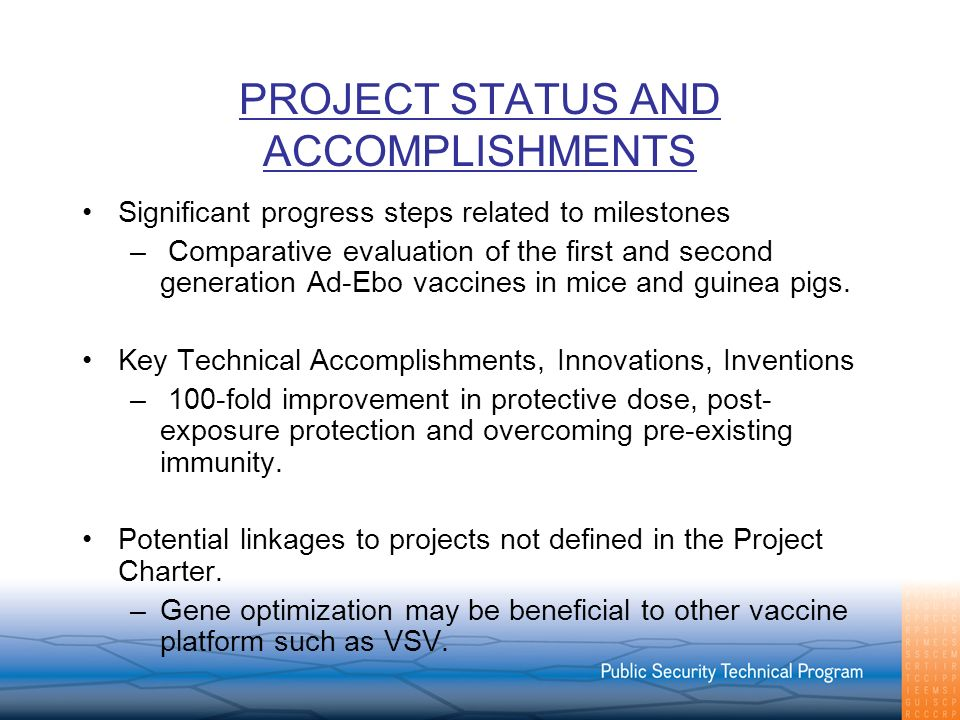 PROJECT STATUS AND ACCOMPLISHMENTS Significant progress steps related to milestones – Comparative evaluation of the first and second generation Ad-Ebo