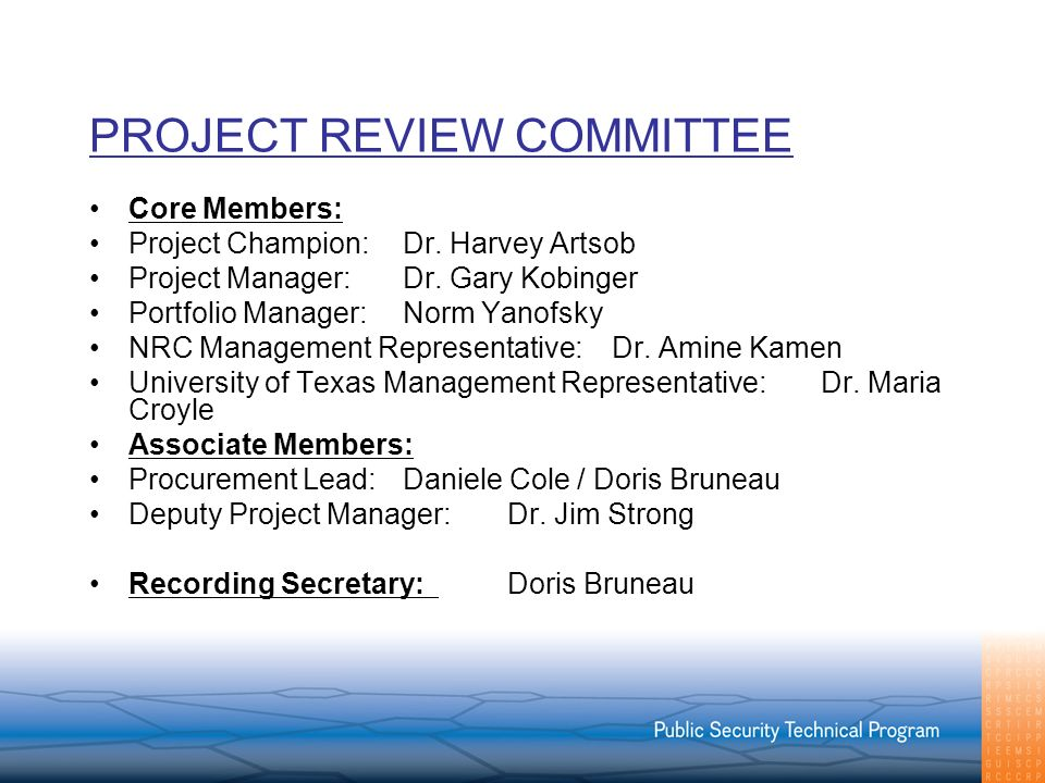 PROJECT REVIEW COMMITTEE Core Members: Project Champion:Dr. Harvey Artsob Project Manager:Dr. Gary Kobinger Portfolio Manager:Norm Yanofsky NRC Manage
