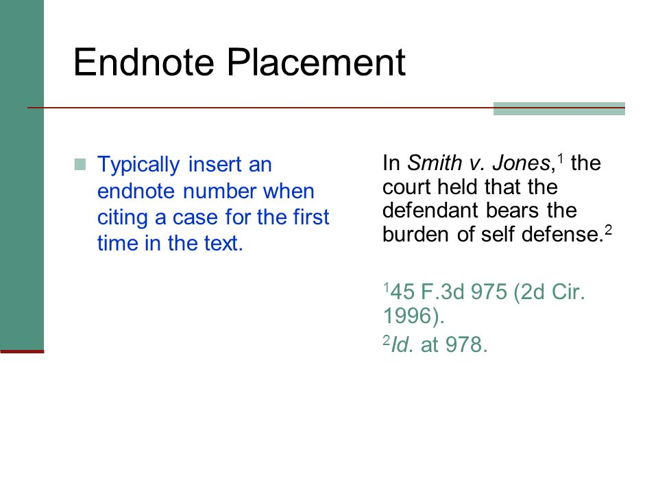 Endnote Placement If the sentence contains several separate thoughts, you need an endnote for each thought after the pertinent punctuation. Correct: S