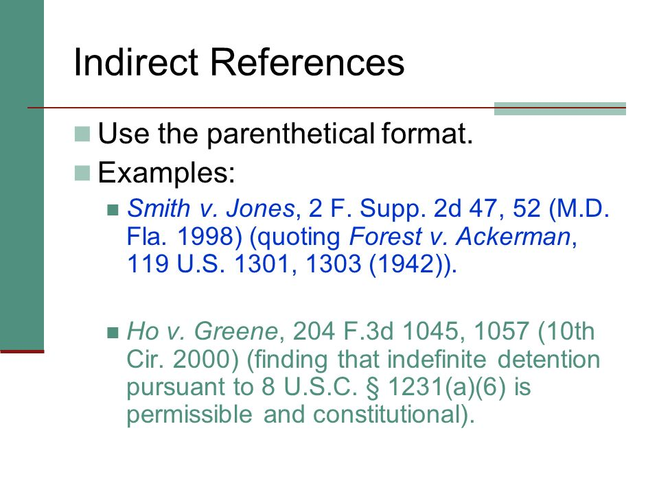 Parentheticals and Subsequent History If the case has a subsequent history, the subsequent history follows the parenthetical. 65 Smith v. Jones, 498 S