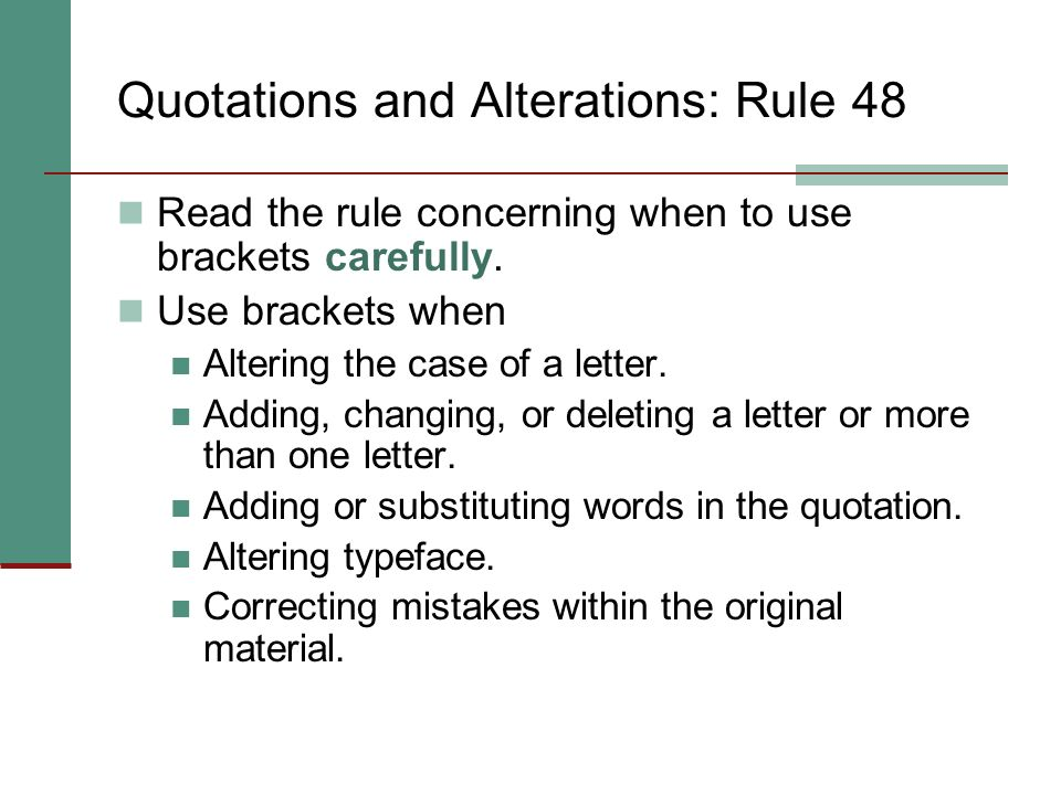 Quotations and Punctuation: Rule 47.4(d) Commas and periods go inside the quotation mark, regardless of whether they were part of the original quotati