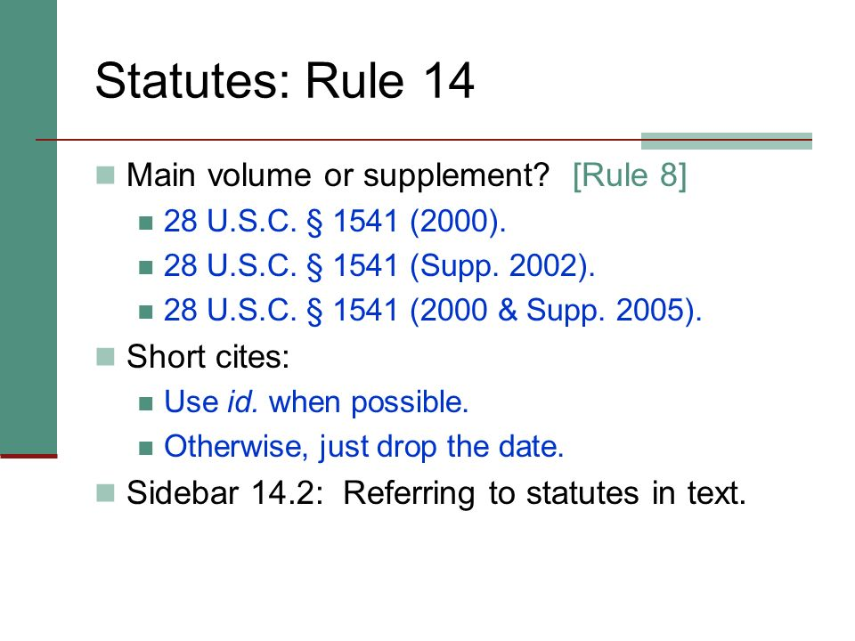 Constitutions: Rule 13 Remember: No large and small caps. Separate parts with commas. U.S. Const. amend. XIV, § 2. Check Appendix 3 for subdivision ab
