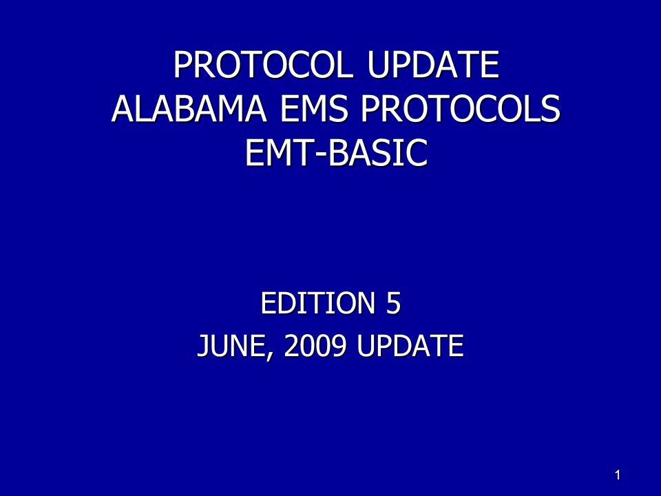 PROTOCOL UPDATE ALABAMA EMS PROTOCOLS EMT-BASIC EDITION 5 JUNE, 2009 UPDATE 1
