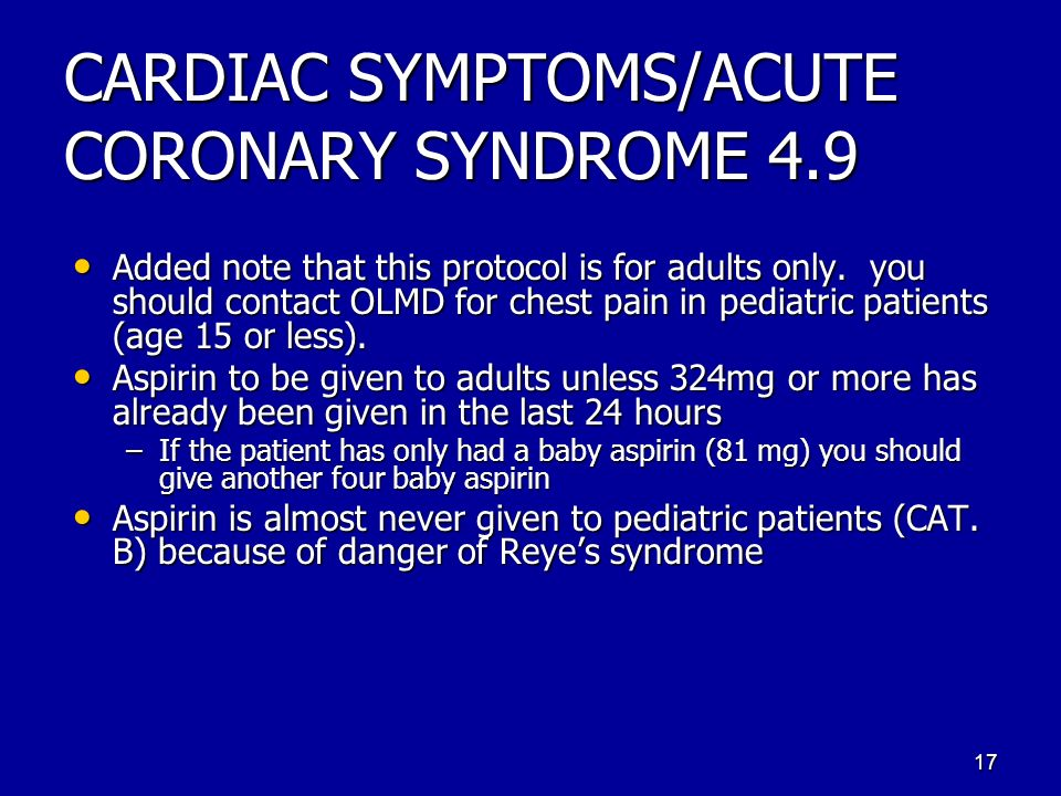 CARDIAC SYMPTOMS/ACUTE CORONARY SYNDROME 4.9 Added note that this protocol is for adults only.