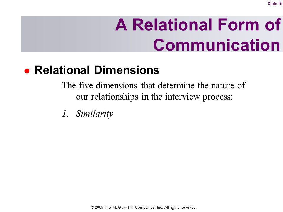 © 2009 The McGraw-Hill Companies, Inc. All rights reserved. Relational Dimensions A Relational Form of Communication The five dimensions that determin