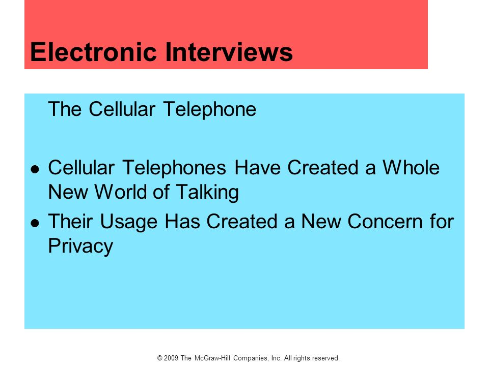 © 2009 The McGraw-Hill Companies, Inc. All rights reserved. Electronic Interviews The Cellular Telephone Cellular Telephones Have Created a Whole New