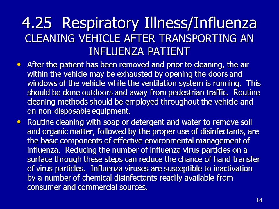 4.25 Respiratory Illness/Influenza CLEANING VEHICLE AFTER TRANSPORTING AN INFLUENZA PATIENT After the patient has been removed and prior to cleaning,