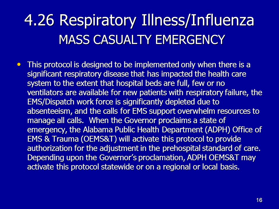 4.26 Respiratory Illness/Influenza MASS CASUALTY EMERGENCY This protocol is designed to be implemented only when there is a significant respiratory di