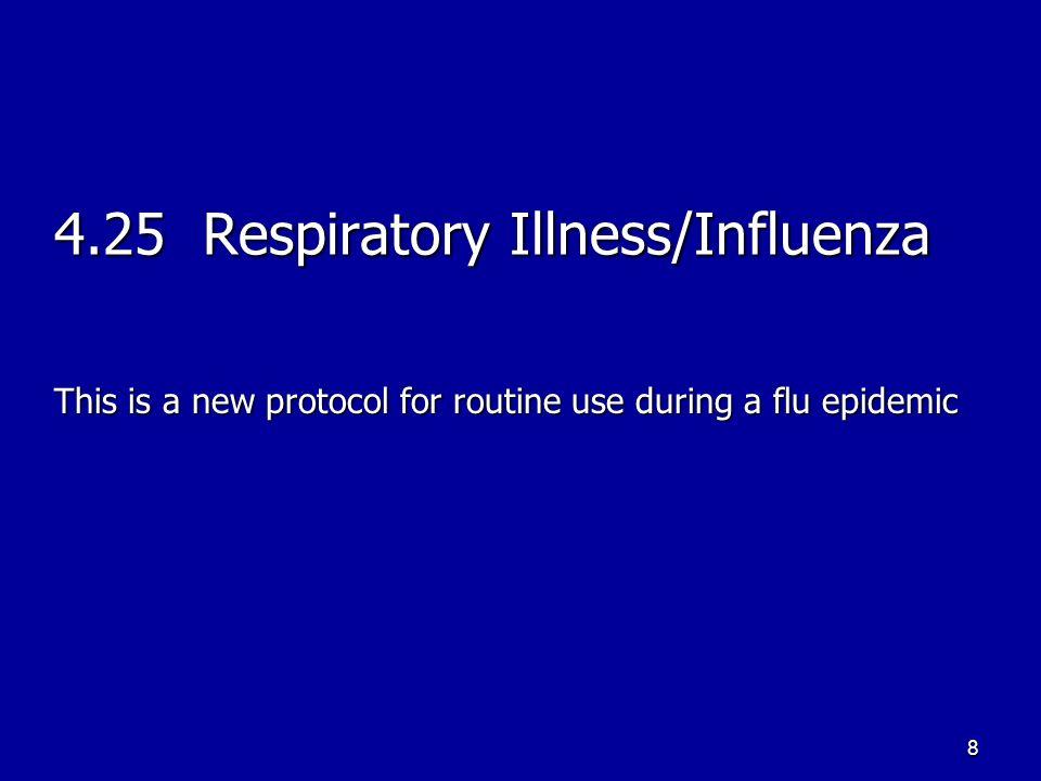 4.25 Respiratory Illness/Influenza 1.Follow General Patient Care Protocol 4.1 2.