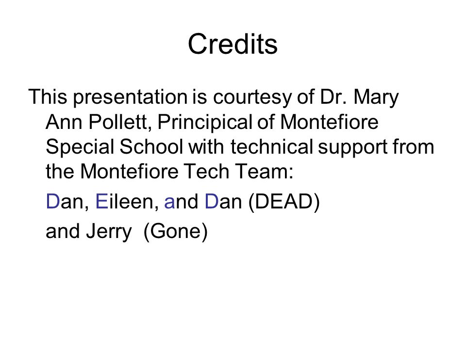 Credits This presentation is courtesy of Dr.