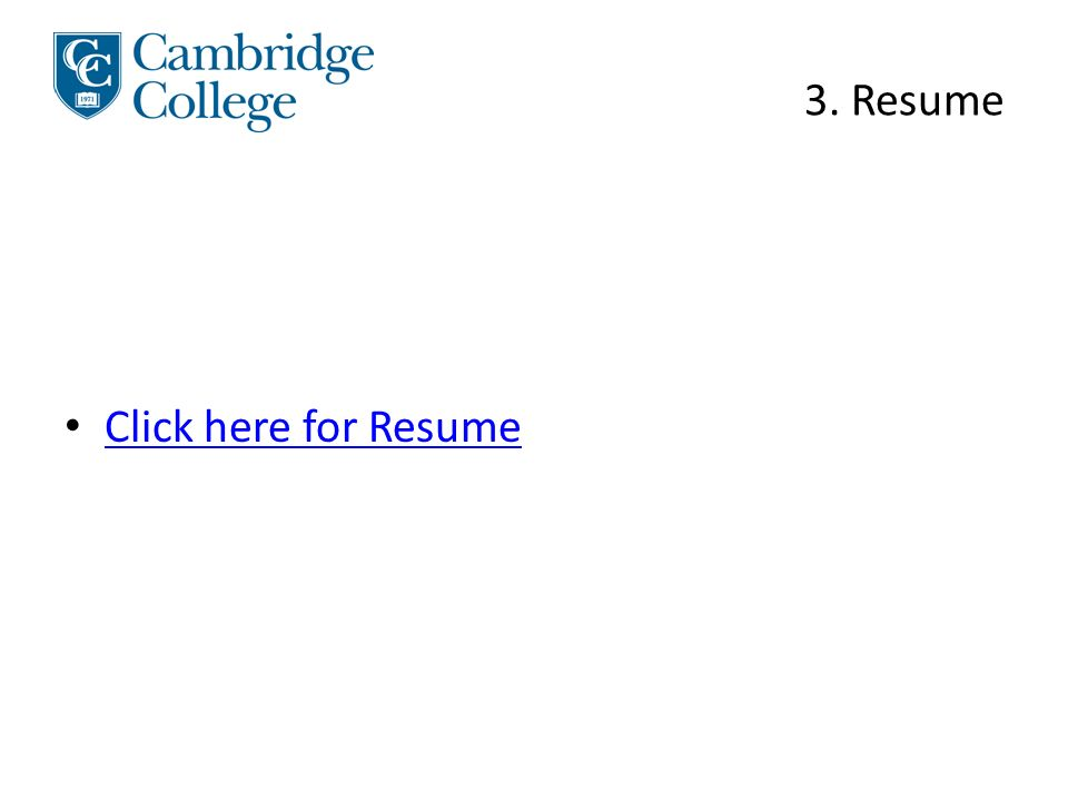 3. Resume Click here for Resume
