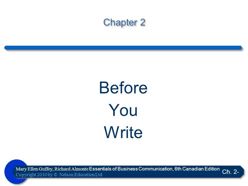 Mary Ellen Guffey, Richard Almonte Essentials of Business Communication, 6th Canadian Edition Copyright 2010 by © Nelson Education Ltd Ch.