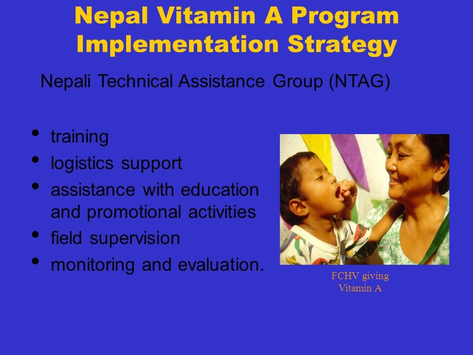 Nepal Vitamin A Program Implementation Strategy training logistics support assistance with education and promotional activities field supervision moni