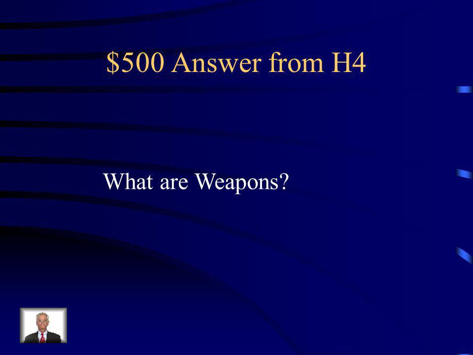 $500 Question from H4 A tool being used with the intent to hurt another individual.