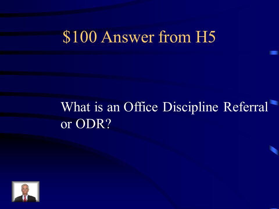 $100 Question from H5 The form used to document office managed behaviors.