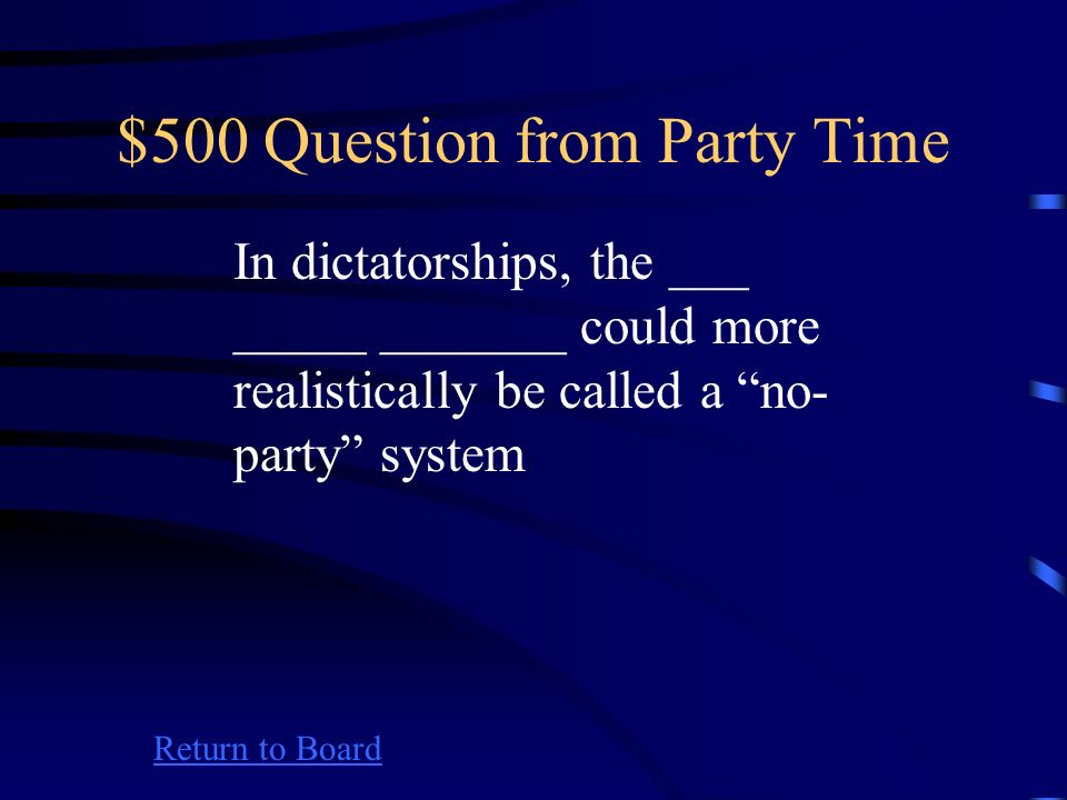 $400 Answer from Party Time Return to Board What are economic protest parties
