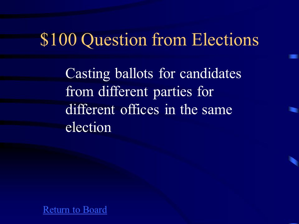 $500 Answer from Party Time Return to Board What is a one-party system?