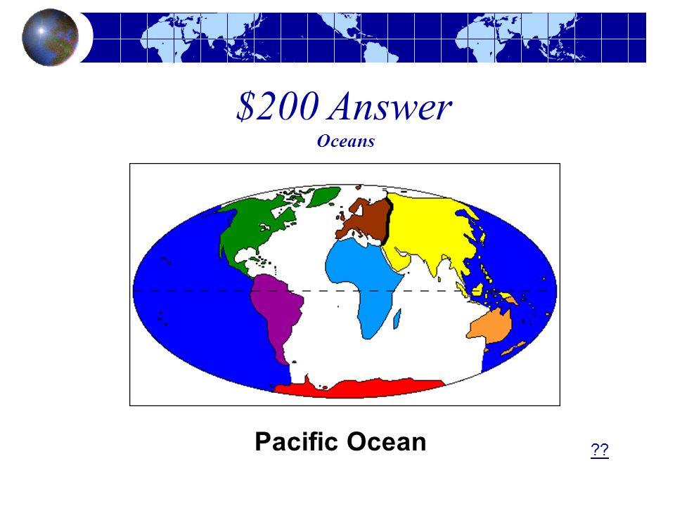 $200 Answer Oceans Pacific Ocean ??