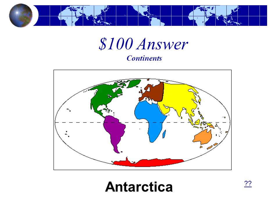 $100 Answer Continents Antarctica ??