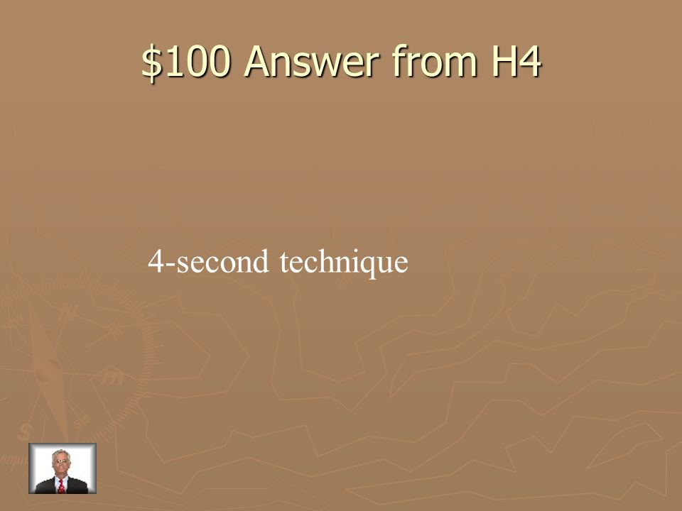 $100 Question from H4 What is the technique used to determine following distance in most situations?