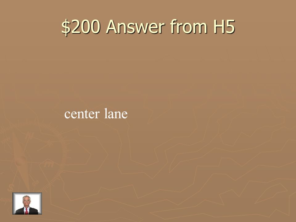 $200 Question from H5 Where is the smoothest traffic flow on a three lane, one way road?