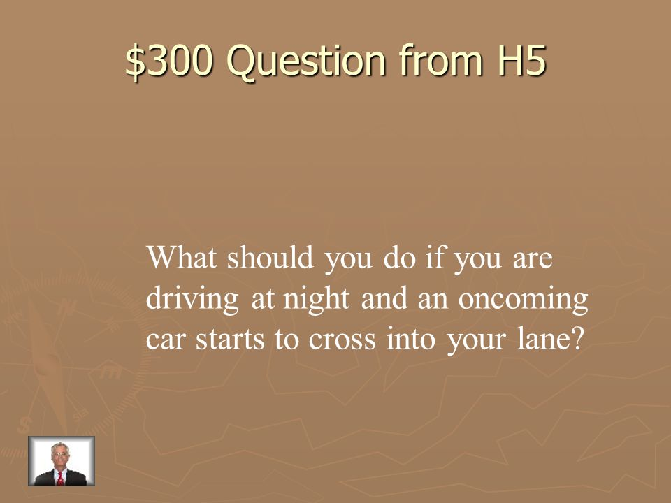 $200 Answer from H5 center lane