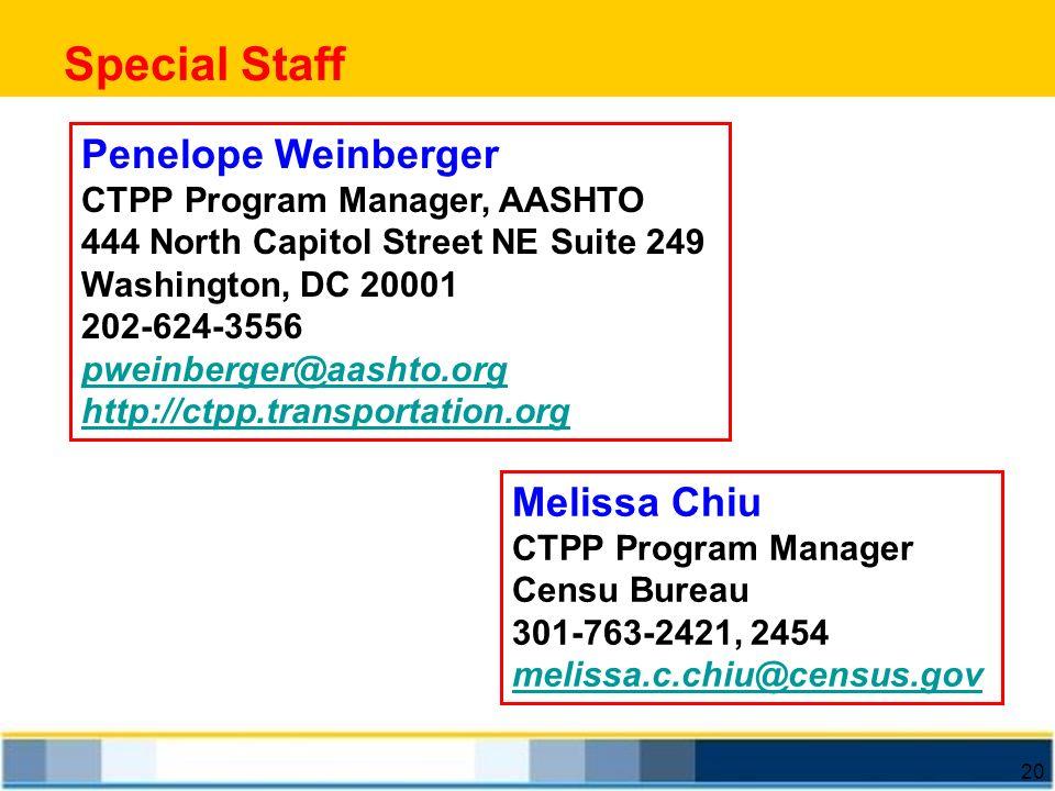 20 Penelope Weinberger CTPP Program Manager, AASHTO 444 North Capitol Street NE Suite 249 Washington, DC 20001 202-624-3556 pweinberger@aashto.org htt