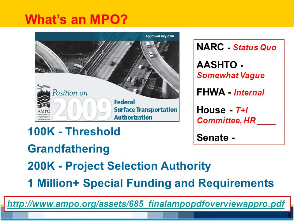 8 100K - Threshold Grandfathering 200K - Project Selection Authority 1 Million+ Special Funding and Requirements NARC - Status Quo AASHTO - Somewhat V