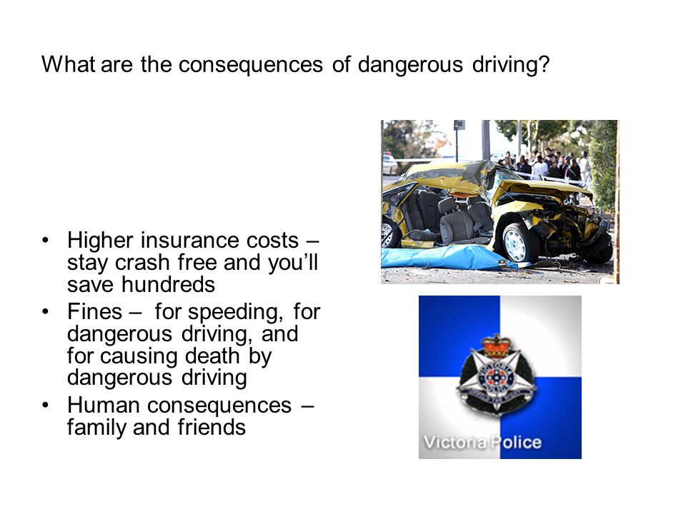 What are the consequences of dangerous driving.