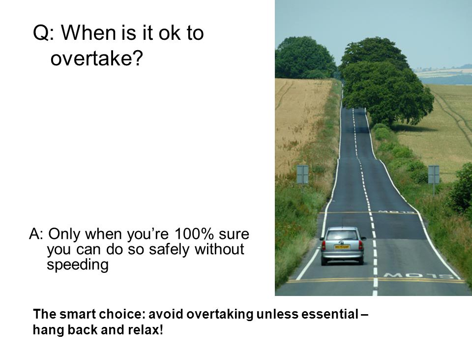 Q: When is it ok to overtake.