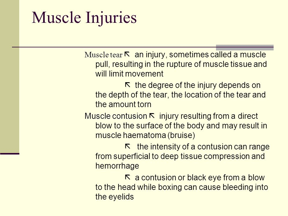 Muscle Injuries Muscle tear Muscle tear an injury, sometimes called a muscle pull, resulting in the rupture of muscle tissue and will limit movement t