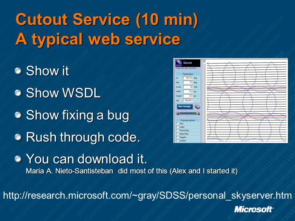 Cutout Service (10 min) A typical web service Show it Show WSDL Show fixing a bug Rush through code.