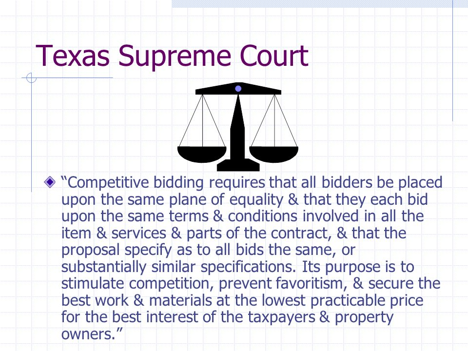 Competitive Bidding the Statutory Limit The statutory limit for formal competitive bidding is $25,000. Texas local Govt. Code §262.023. All purchases