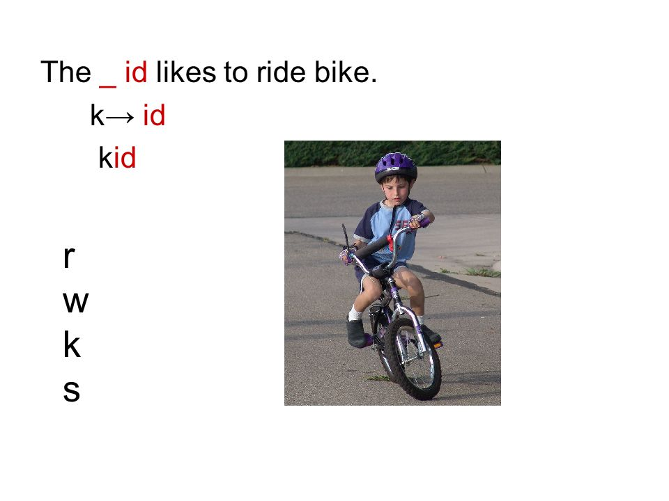 The _ id likes to ride bike. k id rwksrwks