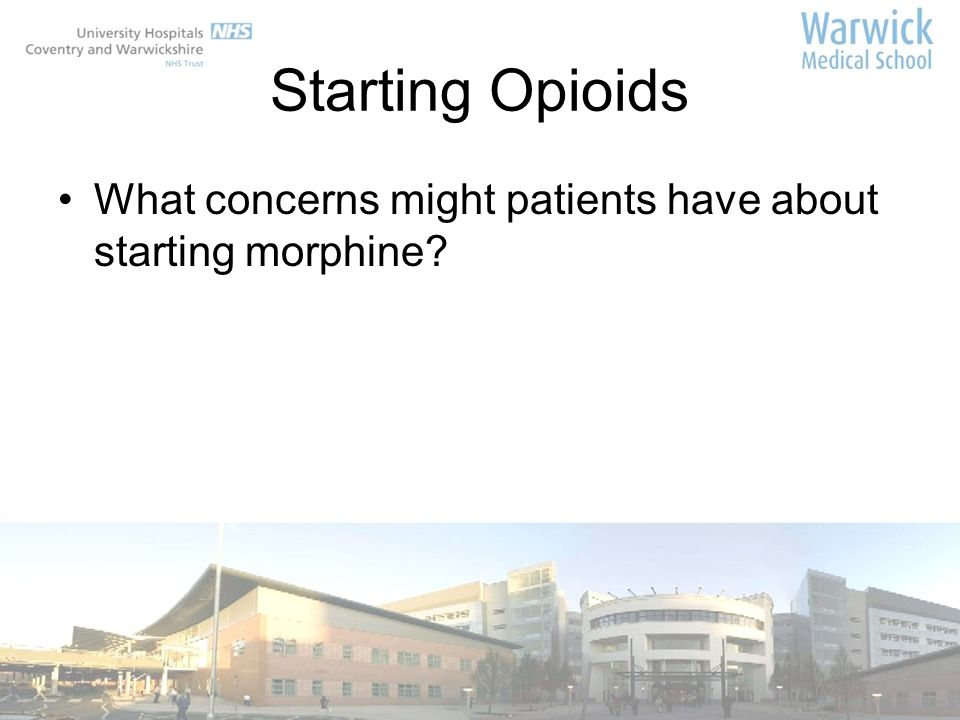 Starting Opioids What concerns might patients have about starting morphine?